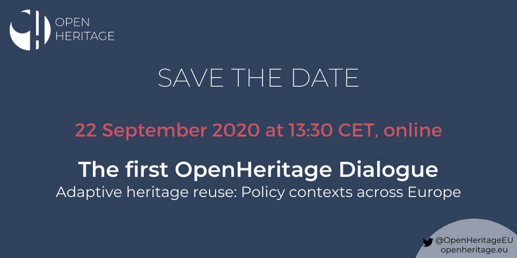 "Save the Date: The first OpenHeritage Dialogue ""Adaptive heritage reuse: Policy contexts across Europe"""