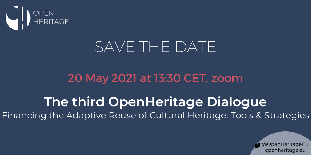 "Save the date: the third OpenHeritage Dialogue ""Financing the adaptive reuse of cultural heritage: tools & strategies"""